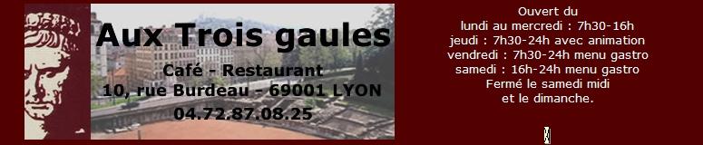 Café - Restaurant Aux 3 Gaules 69001 Lyon - Buffet - Repas de groupe - Plats à emporter